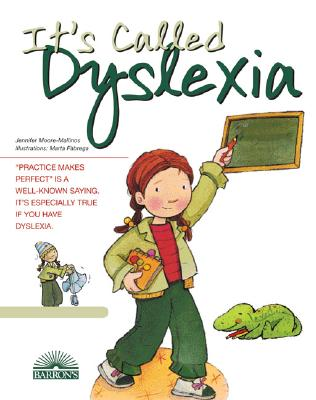 It's Called Dyslexia By Moore-Mallinos, Jennifer/ Roca, Nuria/ Fabrega, Marta (ILT)