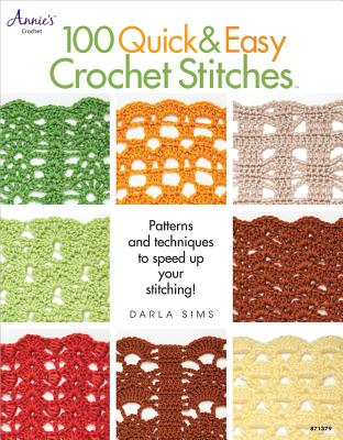 100 Quick & Easy Crochet Stitches By Sims, Darla